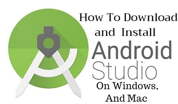 How To Download and  Install Android Studio On Windows and Mac [latest version]