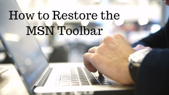 How to Restore the MSN Toolbar