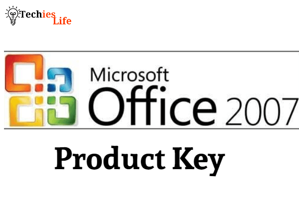 Microsoft Office 2007 Product Key That Working In 2021