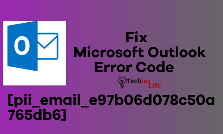 how to Fix [pii_email_e97b06d078c50a765db6]